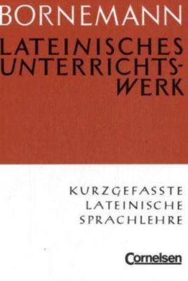Kurzgefaßte lateinische Sprachlehre, Eduard Bornemann