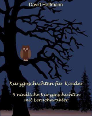 Kurzgeschichten für Kinder, David Hoffmann