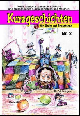 Kurzgeschichten für Kinder und Erwachsene: Kurzgeschichten für Kinder und Erwachsene Nr. 2, Mario Otto