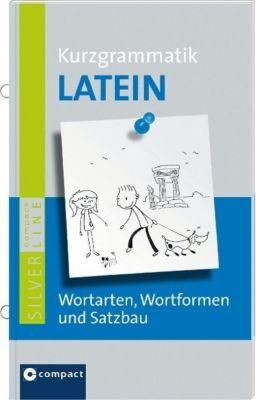 Kurzgrammatik Latein, Bernhard J. Müller
