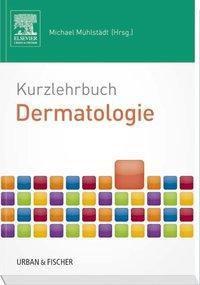 Kurzlehrbuch Dermatologie, Mühlstädt Michael