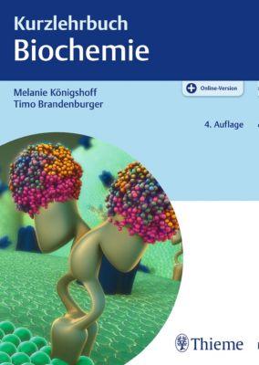 Kurzlehrbuch: Kurzlehrbuch Biochemie, Melanie Königshoff, Timo Brandenburger