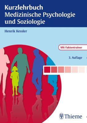Kurzlehrbuch: Kurzlehrbuch Medizinische Psychologie und Soziologie, Henrik Kessler
