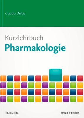 Kurzlehrbuch Pharmakologie, Claudia Dellas