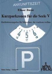 Kurzparkzonen für die Seele V, Elmar Busse