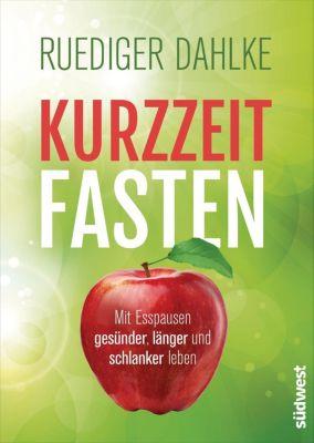 Kurzzeitfasten - Ruediger Dahlke |
