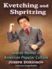 Kvetching and Shpritzing, Joseph Dorinson