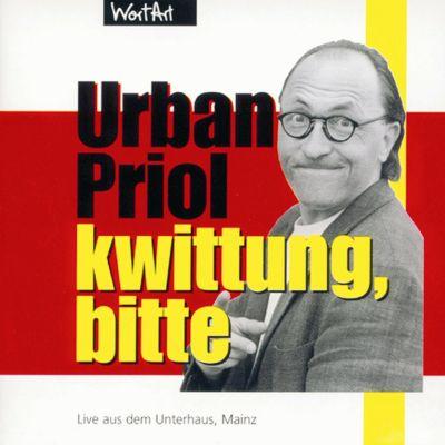 Kwittung, bitte, Urban Priol