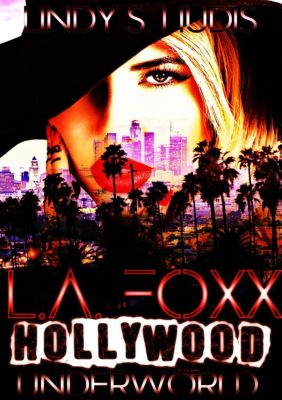 L.A. FOXX: L.A. FOXX: Hollywood Underworld, Lindy S. Hudis