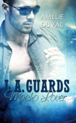 L. A. Guards - Macho Lover, Amélie Duval