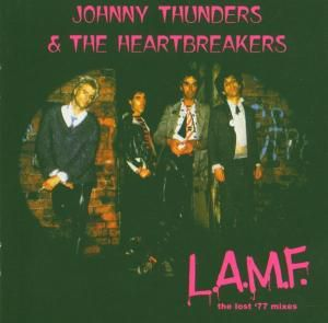 L.A.M.F.(The Lost 77 Mixes), Johnny Thunders, & Heartbreakers