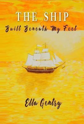 L.Rawlins: The Ship Built Beneath My Feet, Ella Gentry
