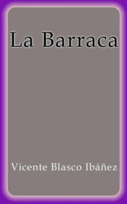 La Barraca, Vicente Blasco Ibáñez
