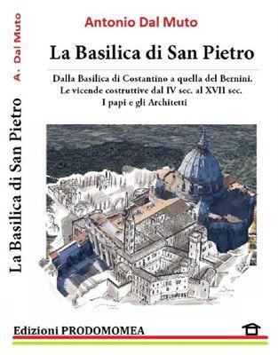 La Basilca di San Pietro, Antonio Dal Muto