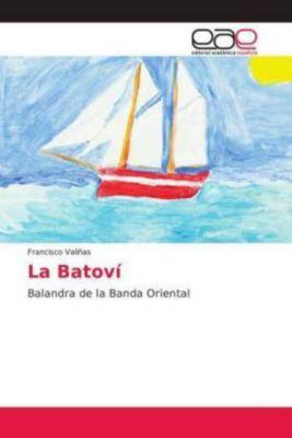 La Batoví, Francisco Valiñas