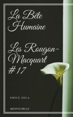 La Bête Humaine Les Rougon-Macquart #17, Emile Zola