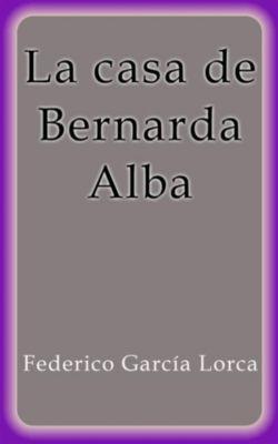 La casa de Bernarda Alba, Federico García Lorca