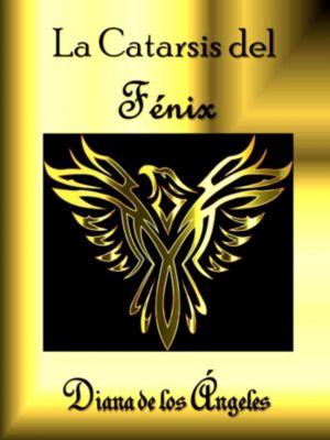 La Catarsis del fénix, Diana de los Ángeles
