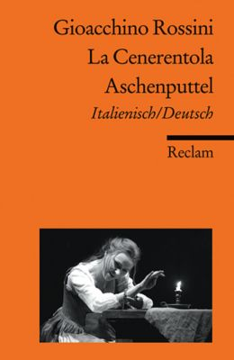 La cenerentola / Aschenputtel, Libretto - Gioachino Rossini |
