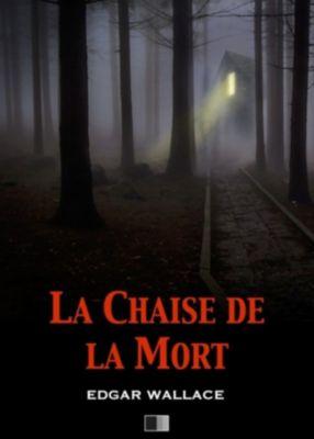 La Chaise de la Mort (The Secret House), Edgar Wallace