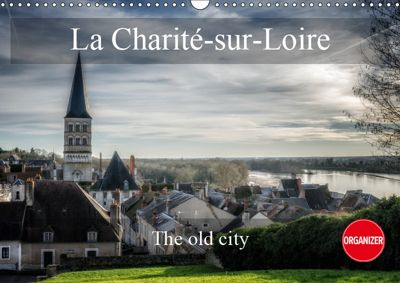 La Charité-sur-Loire The old city (Wall Calendar 2019 DIN A3 Landscape), Alain Gaymard