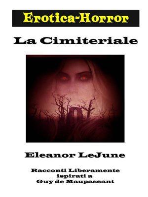La Cimiteriale, Eleanor LeJune