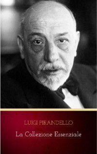 La Collezione Essenziale, Luigi Pirandello