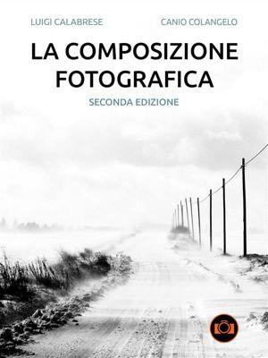 La composizione fotografica, Luigi Calabrese, Canio Colangelo