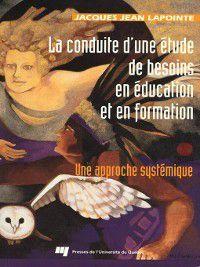 La conduite d'une étude de besoins en éducation et en formation, Jacques Jean Lapointe