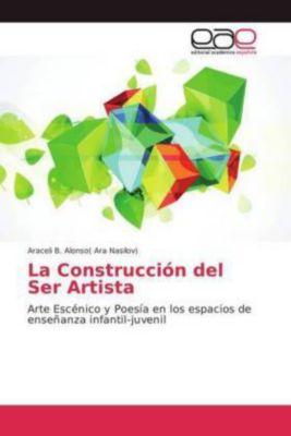 La Construcción del Ser Artista, Araceli B. Alonso