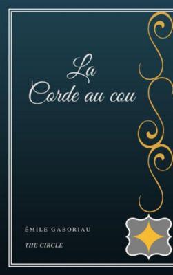 La Corde au cou, Émile Gaboriau