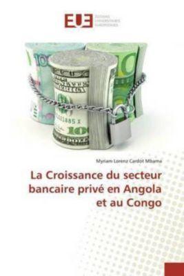La Croissance du secteur bancaire privé en Angola et au Congo, Myriam Lorenz Cardot Mbama