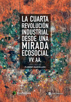La cuarta revolución industrial desde una mirada ecosocial, Varios Autores