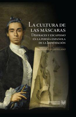 La Cuestión Palpitante. Los siglos XVIII y XIX en España: La cultura de las máscaras, Irene Gómez Castellano