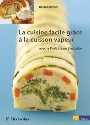 La cuisine facile gr ce la cuisson vapeur buch for Cuisine a la vapeur