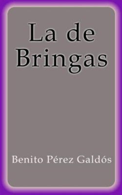 La de Bringas, Benito Pérez Galdós