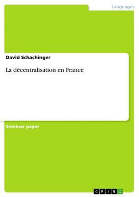 La décentralisation en France, David Schachinger