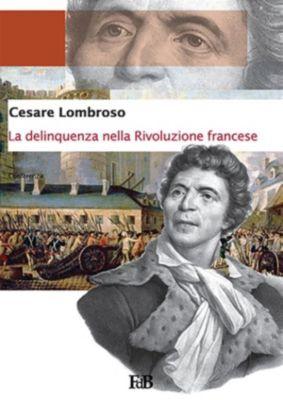 La delinquenza nella Rivoluzione francese, Fabio Di Benedetto