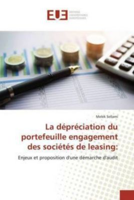 La dépréciation du portefeuille engagement des sociétés de leasing:, Melek Sellami