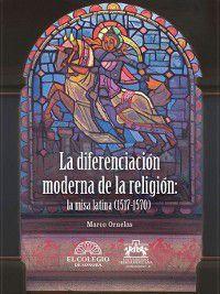 La diferencia moderna de la religión, Marco Ornelas