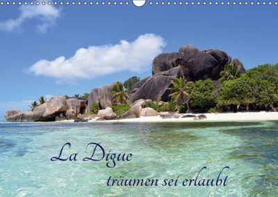 La Digue, träumen sei erlaubt (Wandkalender 2019 DIN A3 quer), Thomas Schroeder