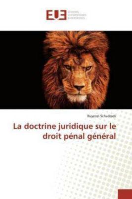 La doctrine juridique sur le droit pénal général, Ruyenzi Schadrack
