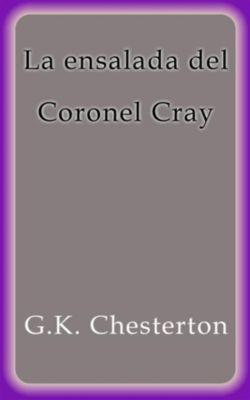 La ensalada del Coronel Cray, G. K. Chesterton