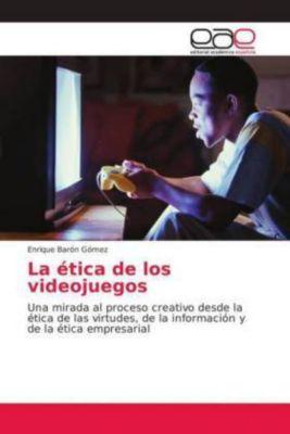 La ética de los videojuegos, Enrique Barón Gómez