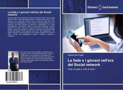 La fede e i giovani nell'era dei Social network, Andrea De Foglio