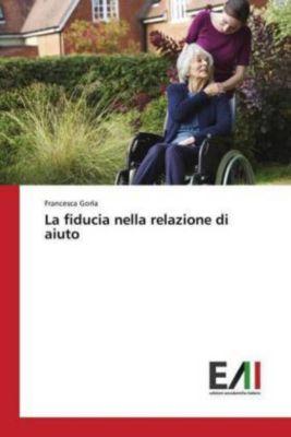 La fiducia nella relazione di aiuto, Francesca Gorla