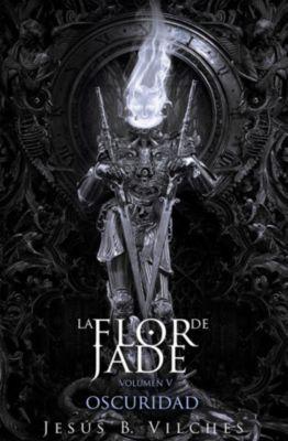 La Flor de Jade: Flor de Jade V, Jesús B. Vilches