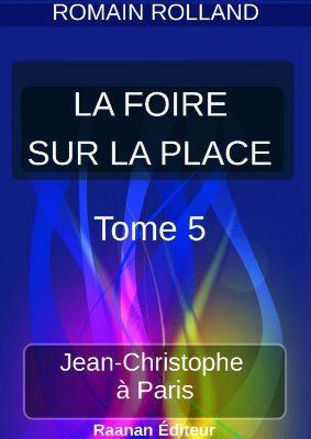 LA FOIRE SUR LA PLACE | 5 |, Romain Rolland