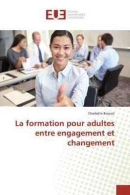 La formation pour adultes entre engagement et changement, Charlotte Boucot