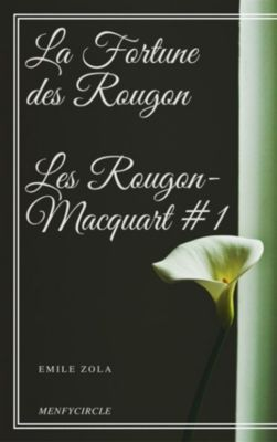 La Fortune des Rougon Les Rougon-Macquart #1, Emile Zola
